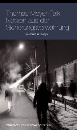 Notizen aus der Sicherheitsverwahrung - Thomas Meyer-Falk