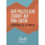 Der polizeiliche Zugriff auf DNA-Daten: Strategien der Gegenwehr.